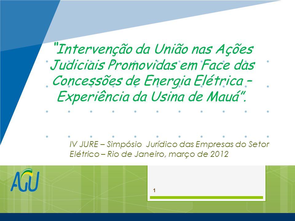 Intervenção da União nas Ações Judiciais Promovidas em Face das Concessões de Energia Elétrica – Experiência da Usina de Mauá. IV JURE – Simpósio Jurí