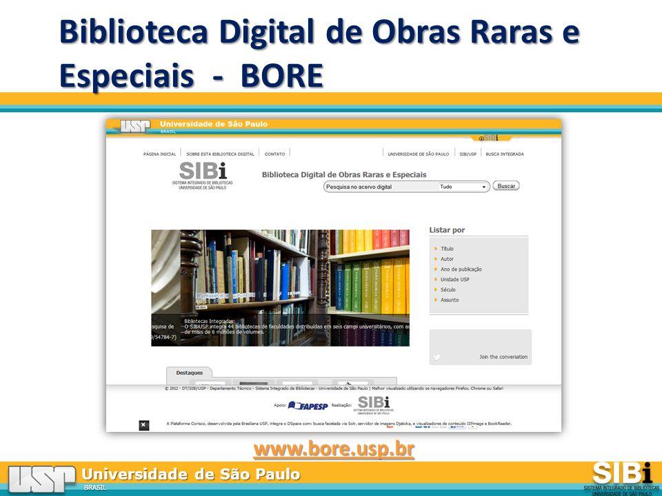 Universidade de São Paulo BRASIL Biblioteca Digital de Obras Raras e Especiais - BORE www.bore.usp.br