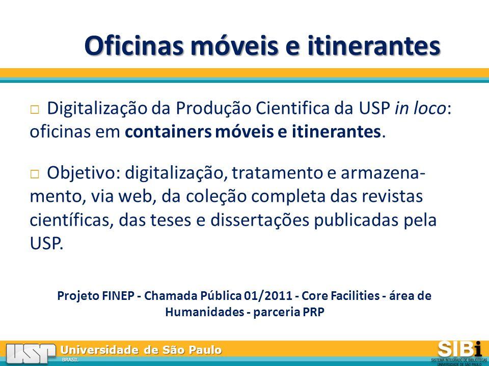 Universidade de São Paulo BRASIL Oficinas móveis e itinerantes Digitalização da Produção Cientifica da USP in loco: oficinas em containers móveis e itinerantes.