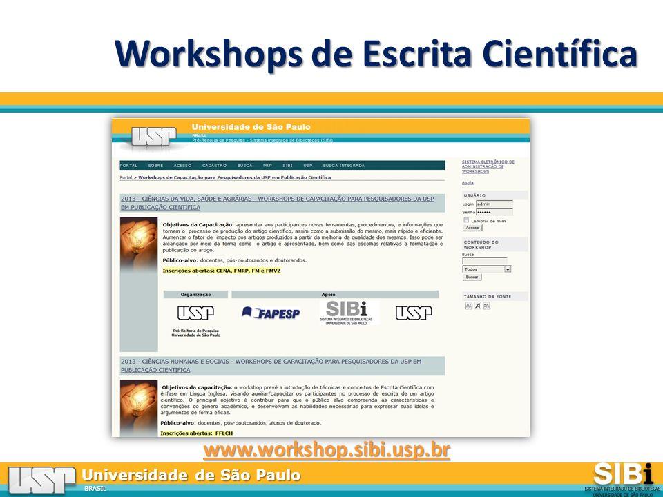 Universidade de São Paulo BRASIL Workshops de Escrita Científica www.workshop.sibi.usp.br