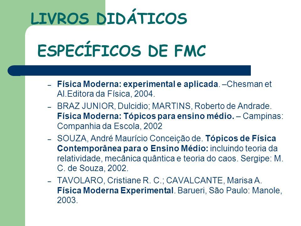 LIVROS DIDÁTICOS ESPECÍFICOS DE FMC – Física Moderna: experimental e aplicada.