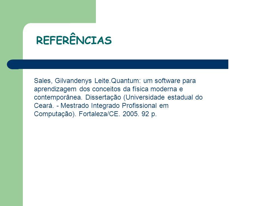 Sales, Gilvandenys Leite.Quantum: um software para aprendizagem dos conceitos da física moderna e contemporânea.