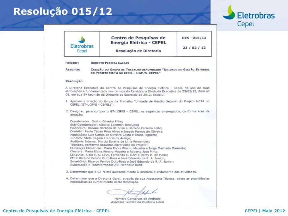 Centro de Pesquisas de Energia Elétrica - CEPELCEPEL| Maio 2012 Resolução 015/12