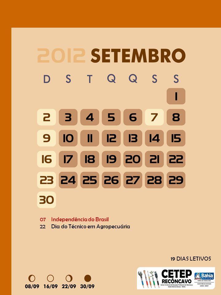07Independência do Brasil 22Dia do Técnico em Agropecuária 19 DIAS LETIVOS