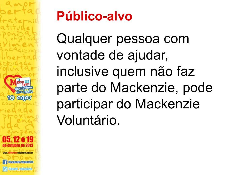 Qualquer pessoa com vontade de ajudar, inclusive quem não faz parte do Mackenzie, pode participar do Mackenzie Voluntário. Público-alvo