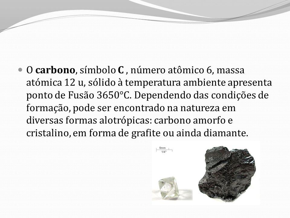 O carbono, símbolo C, número atômico 6, massa atómica 12 u, sólido à temperatura ambiente apresenta ponto de Fusão 3650°C.