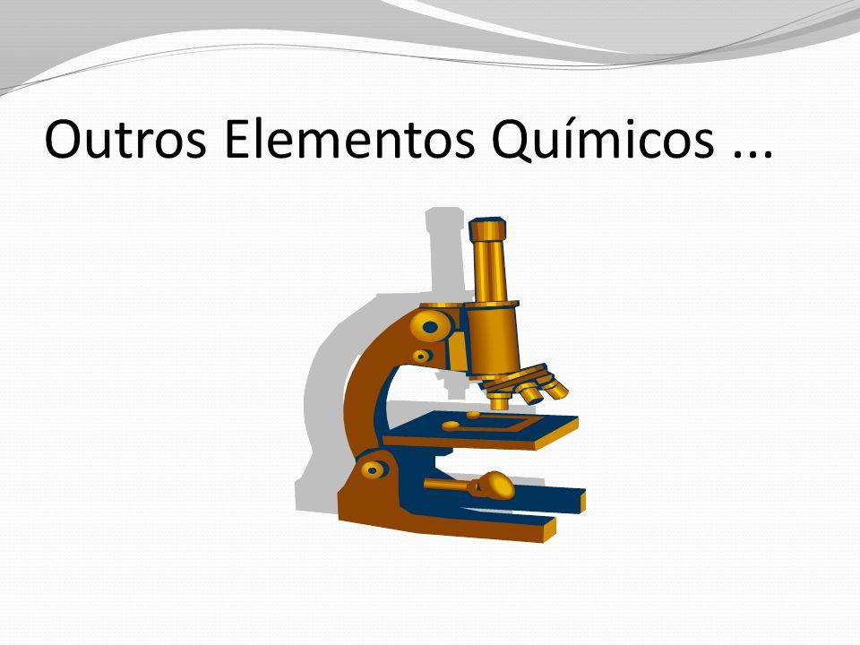Outros Elementos Químicos...