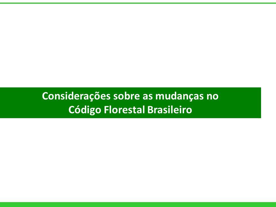 Considerações sobre as mudanças no Código Florestal Brasileiro