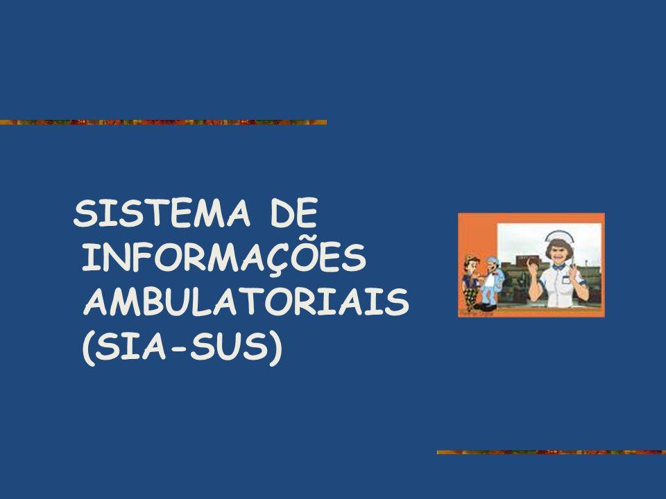 SISTEMA DE INFORMAÇÕES AMBULATORIAIS (SIA-SUS)