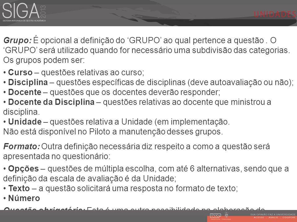 Grupo: É opcional a definição do GRUPO ao qual pertence a questão. O GRUPO será utilizado quando for necessário uma subdivisão das categorias. Os grup