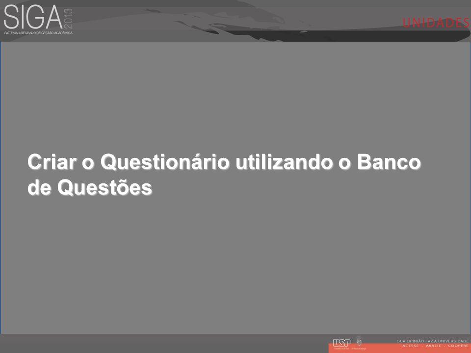 Criar o Questionário utilizando o Banco de Questões