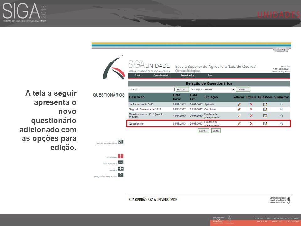 A tela a seguir apresenta o novo questionário adicionado com as opções para edição.