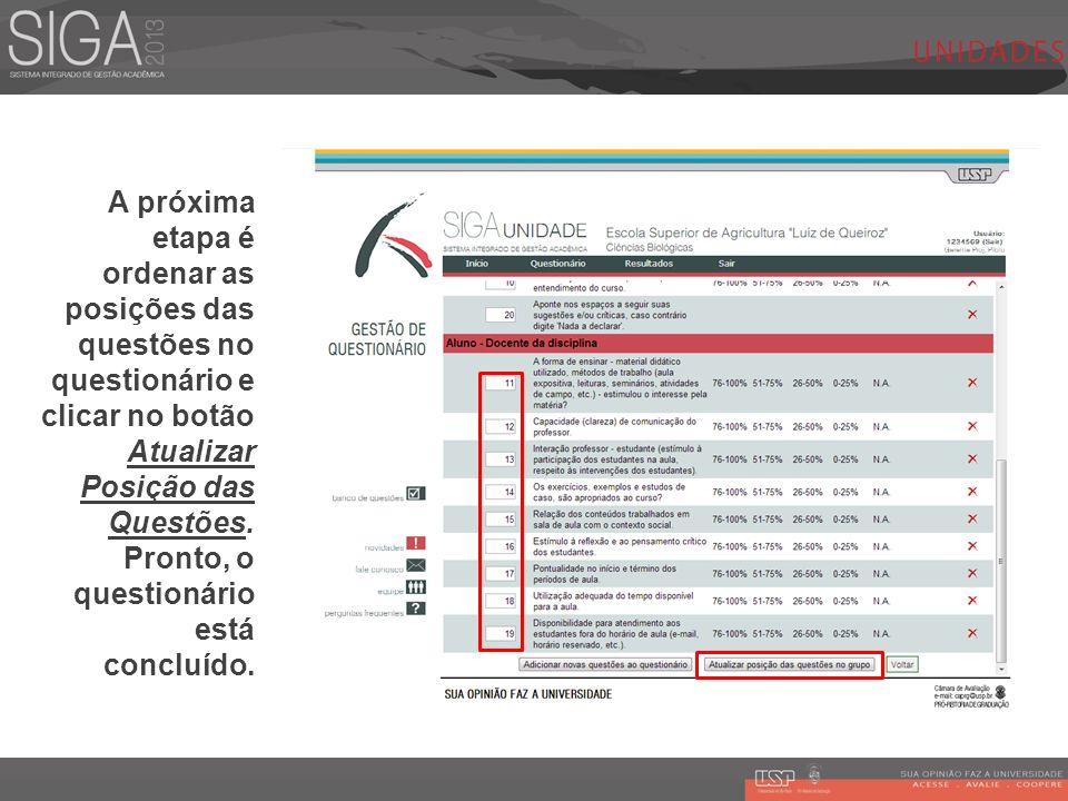 A próxima etapa é ordenar as posições das questões no questionário e clicar no botão Atualizar Posição das Questões. Pronto, o questionário está concl
