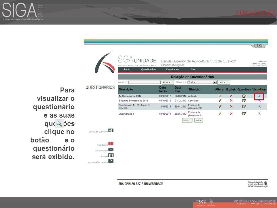 Para visualizar o questionário e as suas questões clique no botão e o questionário será exibido.