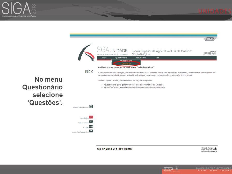 No menu Questionário selecione Questões.