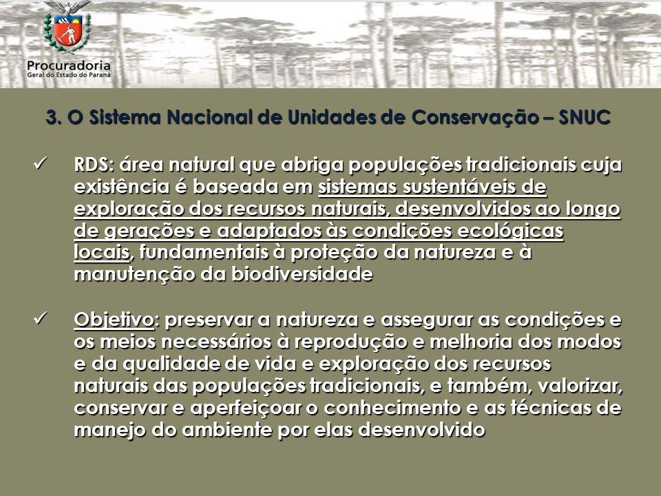 3. O Sistema Nacional de Unidades de Conservação – SNUC RDS: área natural que abriga populações tradicionais cuja existência é baseada em sistemas sus