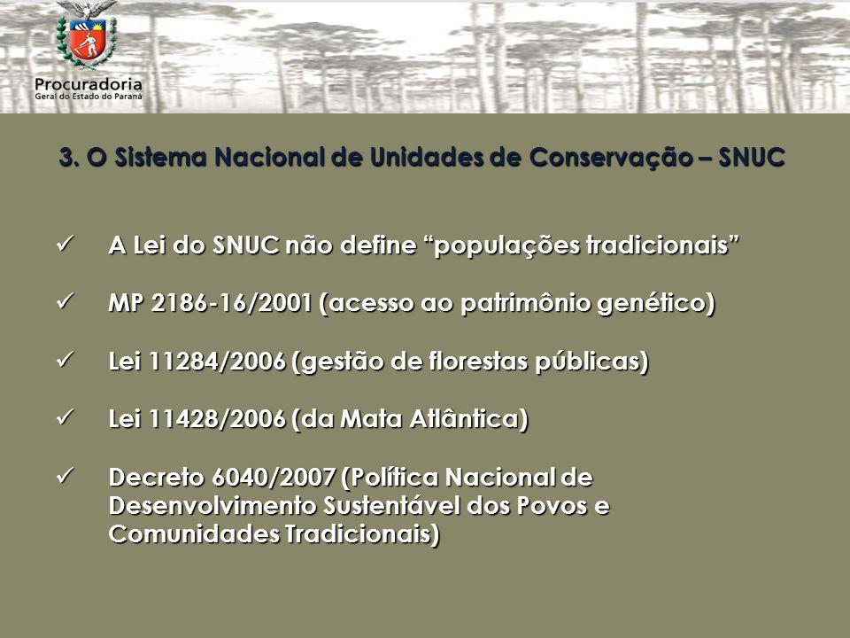 3. O Sistema Nacional de Unidades de Conservação – SNUC A Lei do SNUC não define populações tradicionais A Lei do SNUC não define populações tradicion