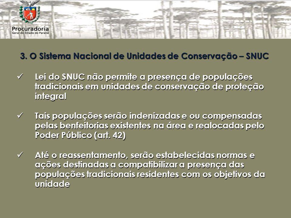 3. O Sistema Nacional de Unidades de Conservação – SNUC Lei do SNUC não permite a presença de populações tradicionais em unidades de conservação de pr