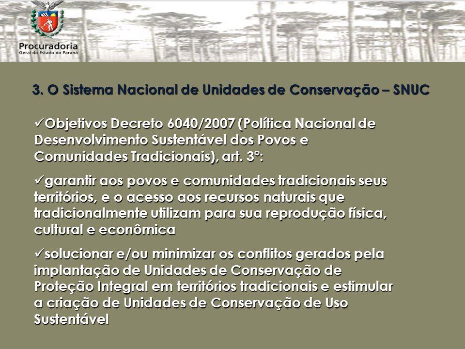 3. O Sistema Nacional de Unidades de Conservação – SNUC Objetivos Decreto 6040/2007 (Política Nacional de Desenvolvimento Sustentável dos Povos e Comu