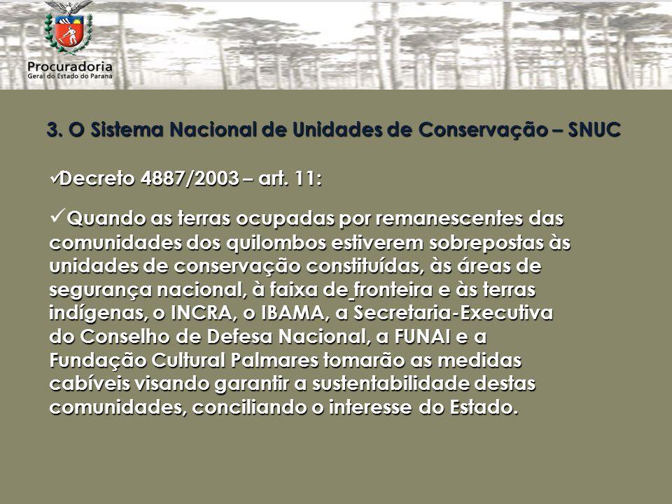 3.O Sistema Nacional de Unidades de Conservação – SNUC Decreto 4887/2003 – art.