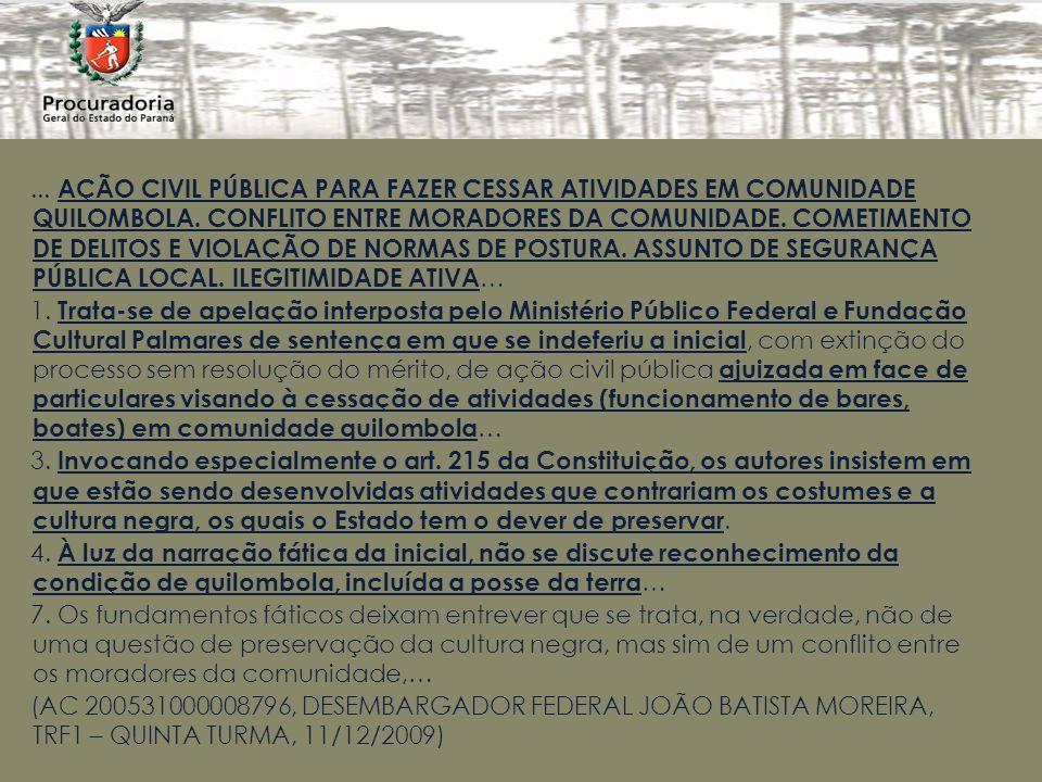 ...AÇÃO CIVIL PÚBLICA PARA FAZER CESSAR ATIVIDADES EM COMUNIDADE QUILOMBOLA.