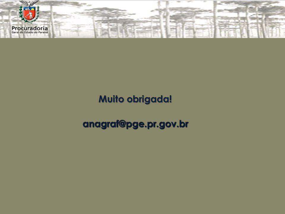 Muito obrigada! anagraf@pge.pr.gov.br