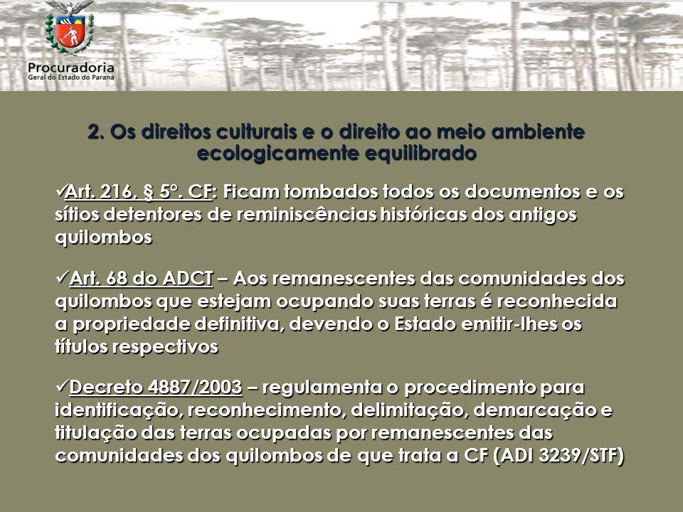 2.Os direitos culturais e o direito ao meio ambiente ecologicamente equilibrado Art.