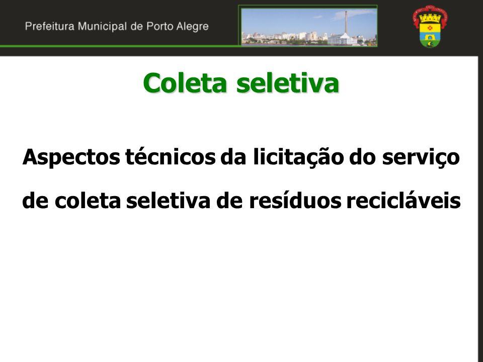 Aspectos técnicos da licitação do serviço de coleta seletiva de resíduos recicláveis Coleta seletiva