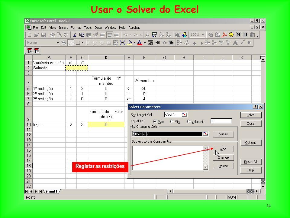 14 Registar as restrições Usar o Solver do Excel