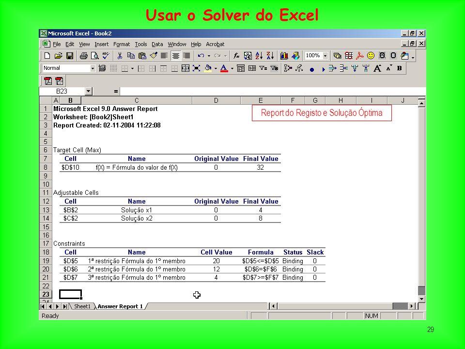 29 Report do Registo e Solução Óptima Usar o Solver do Excel