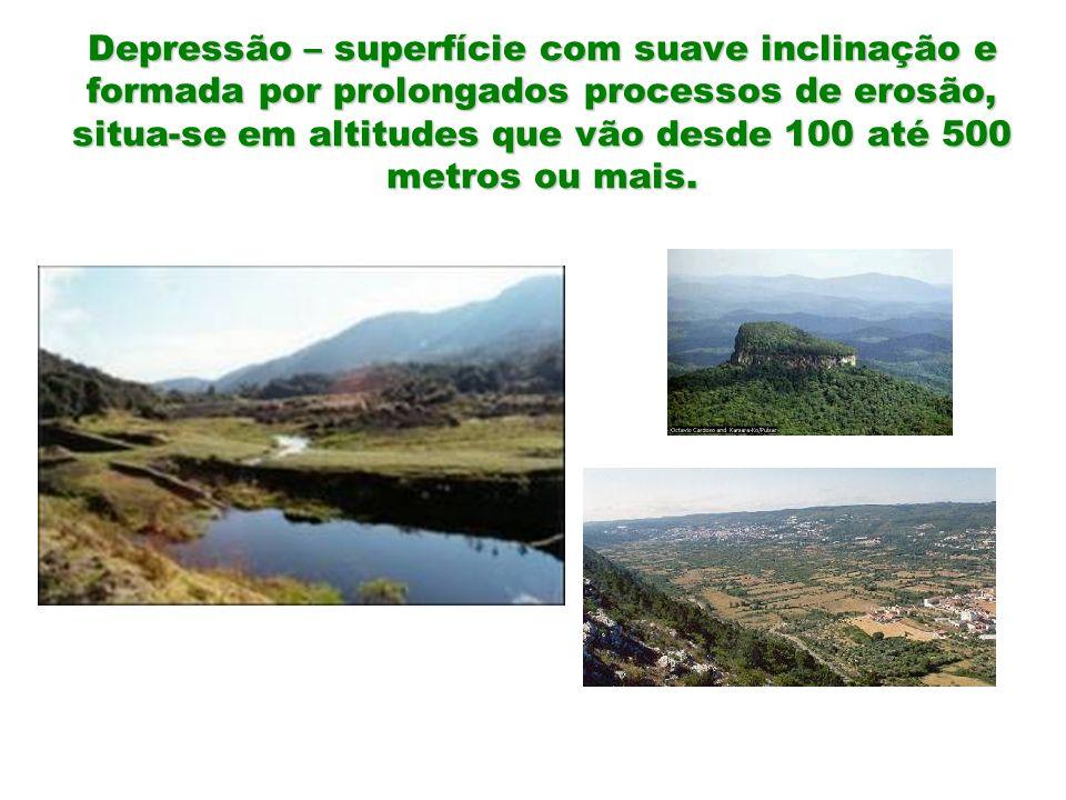 Depressão – superfície com suave inclinação e formada por prolongados processos de erosão, situa-se em altitudes que vão desde 100 até 500 metros ou m