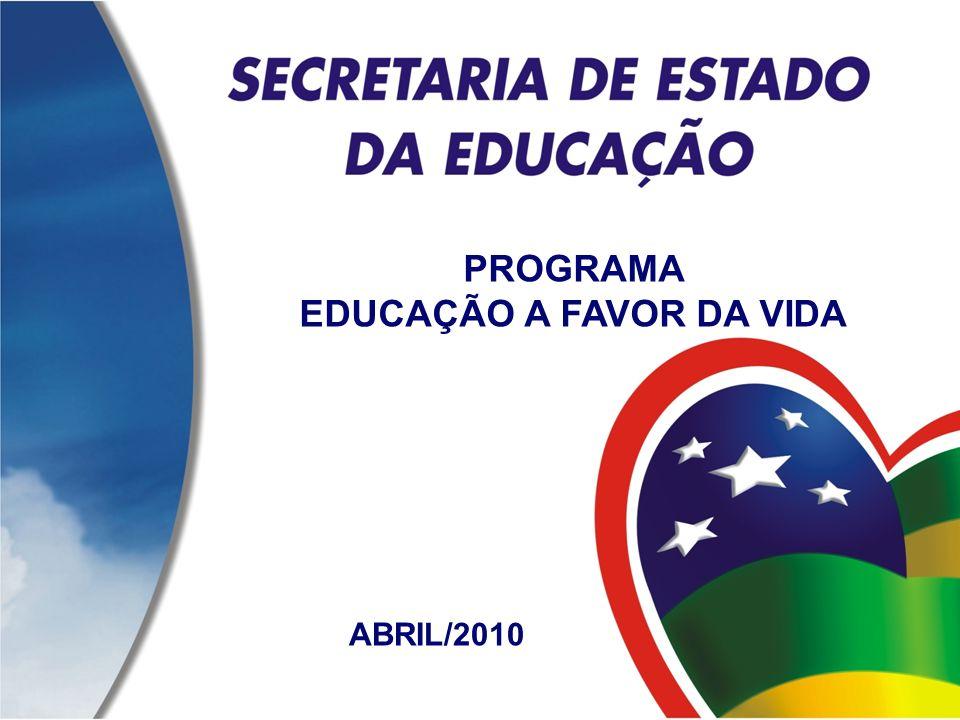 PROGRAMA EDUCAÇÃO A FAVOR DA VIDA ABRIL/2010