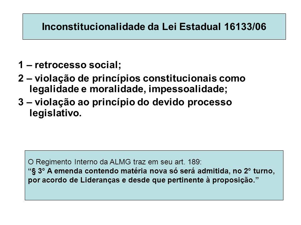 1 – retrocesso social; 2 – violação de princípios constitucionais como legalidade e moralidade, impessoalidade; 3 – violação ao princípio do devido pr