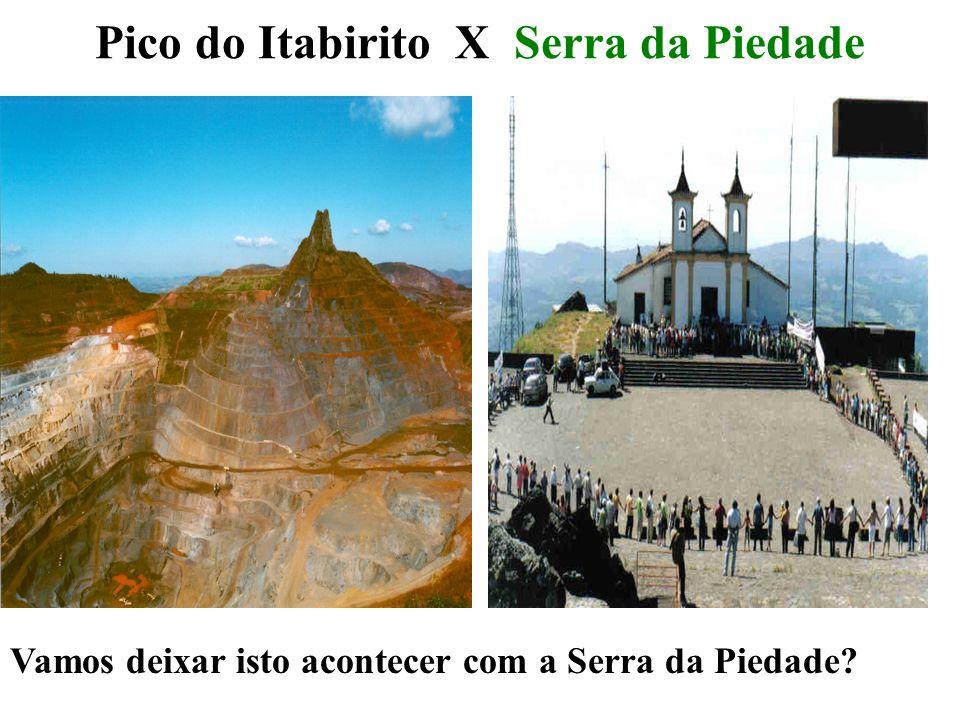 Pico do Itabirito X Serra da Piedade Vamos deixar isto acontecer com a Serra da Piedade?