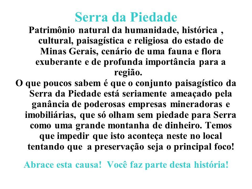 Serra da Piedade Patrimônio natural da humanidade, histórica, cultural, paisagística e religiosa do estado de Minas Gerais, cenário de uma fauna e flo