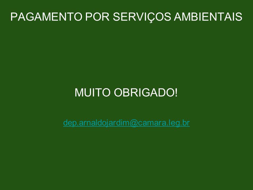 PAGAMENTO POR SERVIÇOS AMBIENTAIS MUITO OBRIGADO! dep.arnaldojardim@camara.leg.br