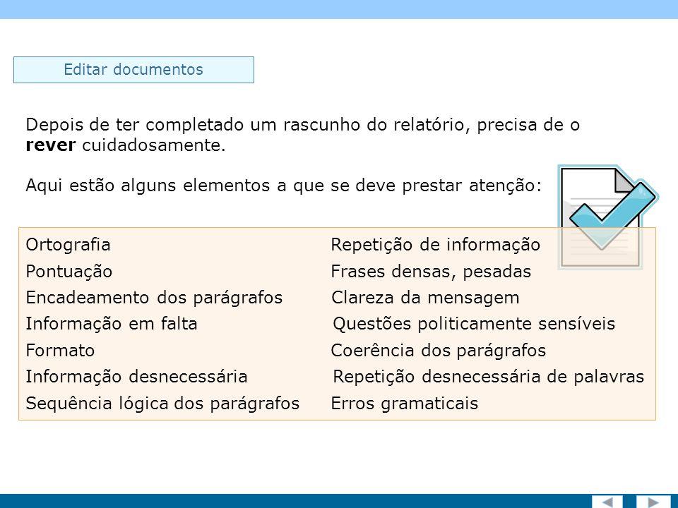 Screen 15 of 19 Editar documentos Depois de ter completado um rascunho do relatório, precisa de o rever cuidadosamente.