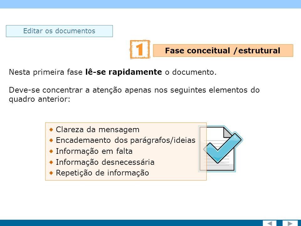Screen 17 of 19 Editar os documentos Nesta primeira fase lê-se rapidamente o documento.
