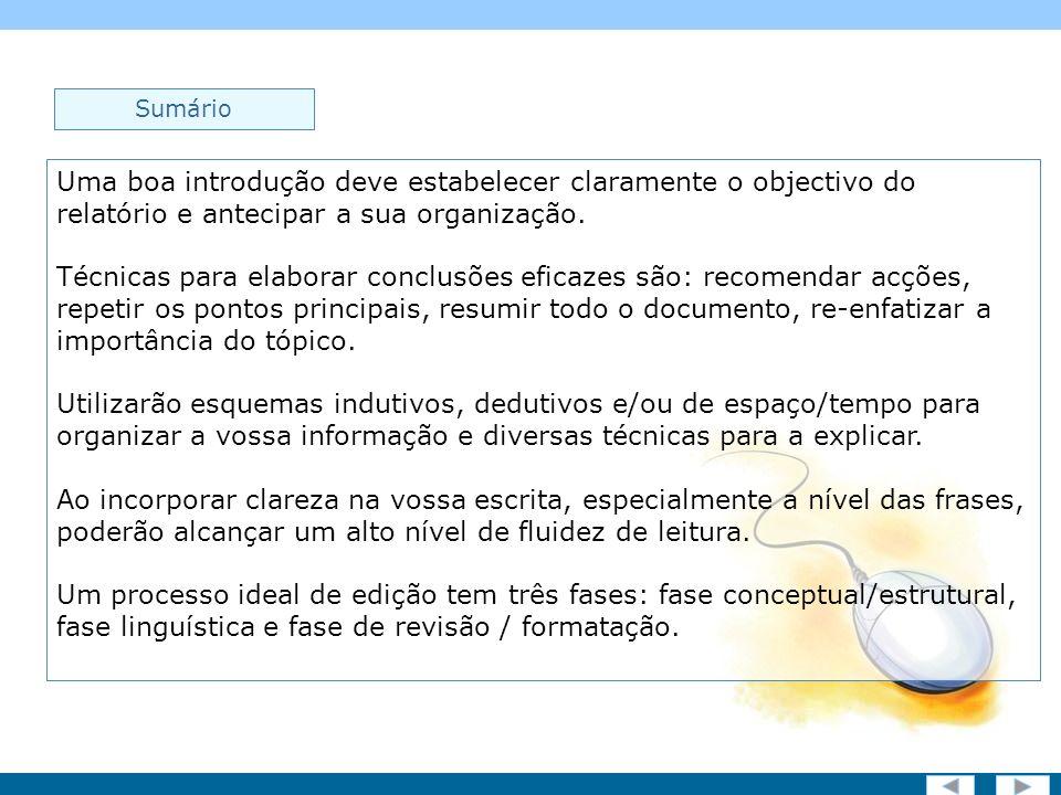 Screen 20 of 19 Sumário Uma boa introdução deve estabelecer claramente o objectivo do relatório e antecipar a sua organização.
