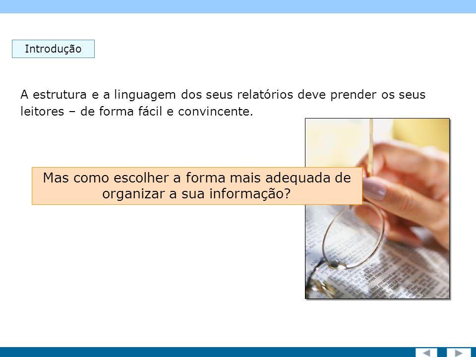 Screen 3 of 19 Introdução A estrutura e a linguagem dos seus relatórios deve prender os seus leitores – de forma fácil e convincente.