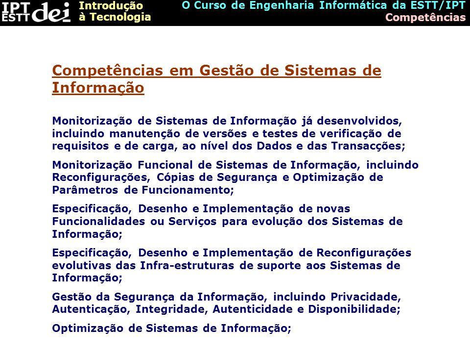 Introdução à Tecnologia O Curso de Engenharia Informática da ESTT/IPT Competências Monitorização de Sistemas de Informação já desenvolvidos, incluindo