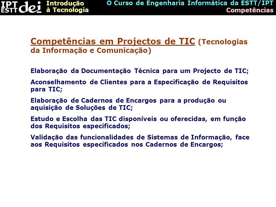 Introdução à Tecnologia O Curso de Engenharia Informática da ESTT/IPT Competências Elaboração da Documentação Técnica para um Projecto de TIC; Aconsel