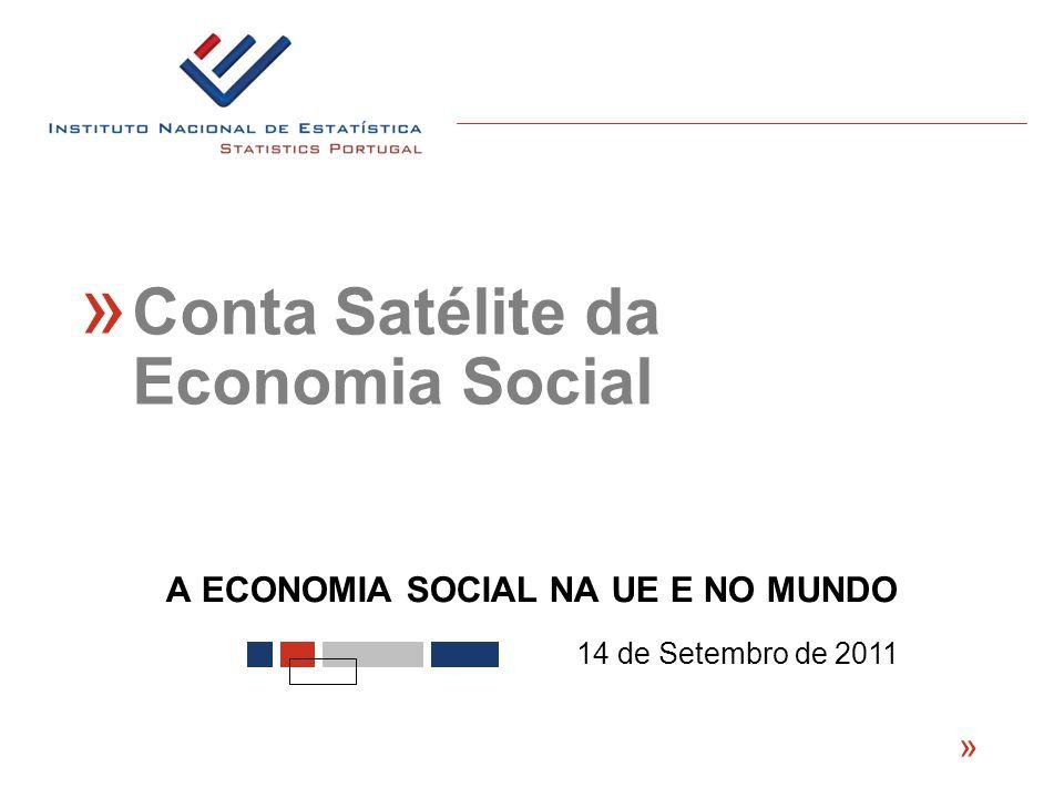 A ECONOMIA SOCIAL NA UE E NO MUNDO « 14 de Setembro de 2011 « Conta Satélite da Economia Social
