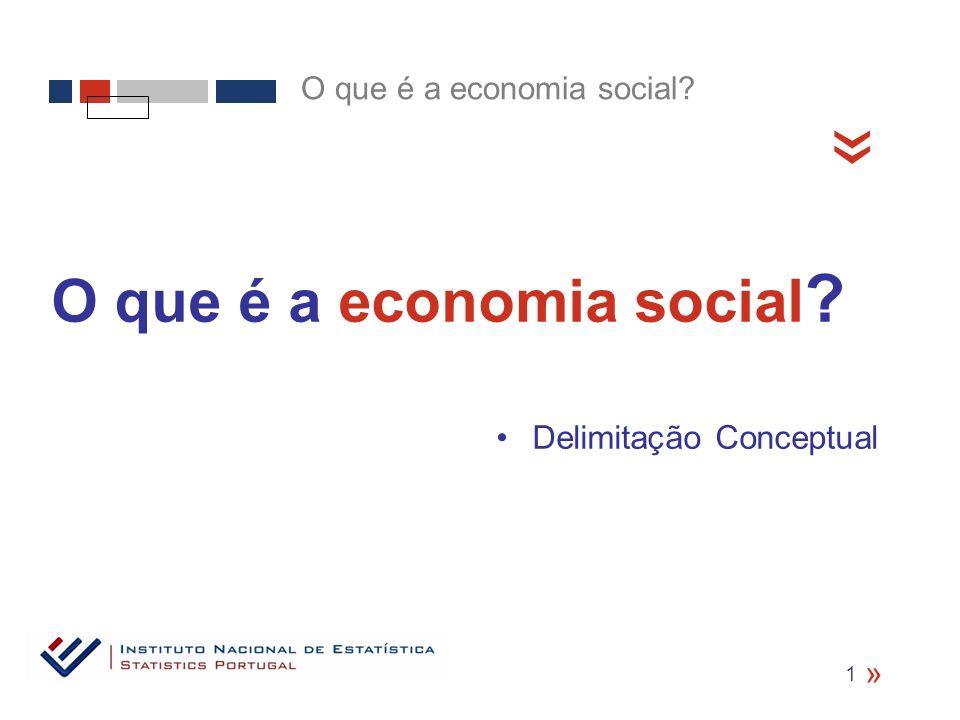 O que é a economia social ? Delimitação Conceptual « O que é a economia social? « 1