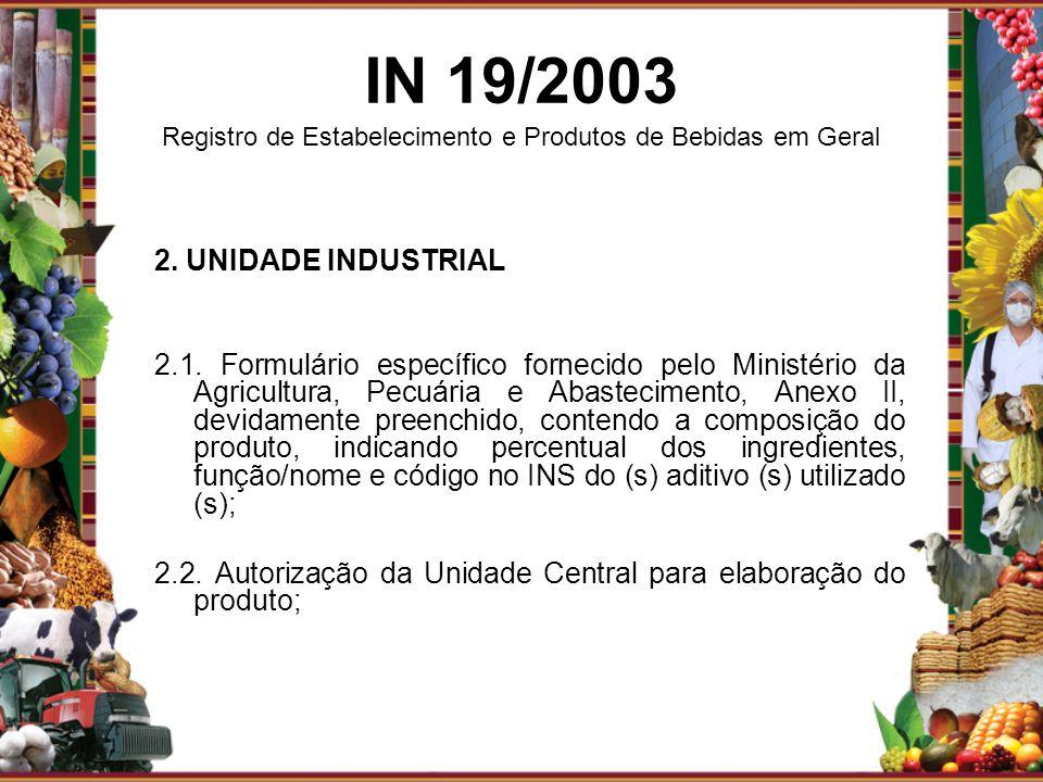 2. UNIDADE INDUSTRIAL 2.1. Formulário específico fornecido pelo Ministério da Agricultura, Pecuária e Abastecimento, Anexo II, devidamente preenchido,
