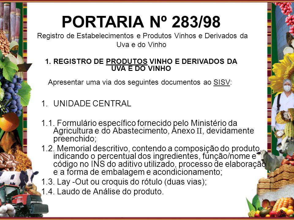 1.UNIDADE CENTRAL 1.1. Formulário específico fornecido pelo Ministério da Agricultura e do Abastecimento, Anexo, devidamente preenchido; 1.2. Memorial
