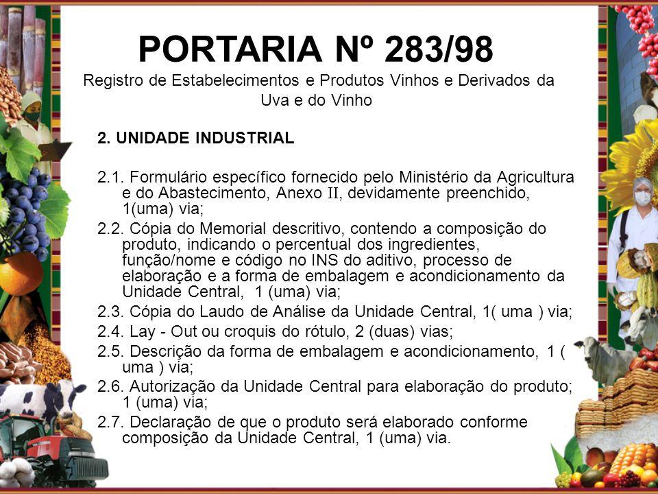 2. UNIDADE INDUSTRIAL 2.1. Formulário específico fornecido pelo Ministério da Agricultura e do Abastecimento, Anexo, devidamente preenchido, 1(uma) vi