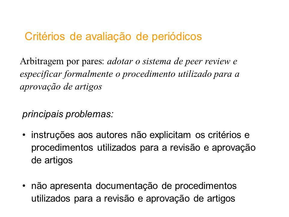 Arbitragem por pares: adotar o sistema de peer review e especificar formalmente o procedimento utilizado para a aprovação de artigos Critérios de aval