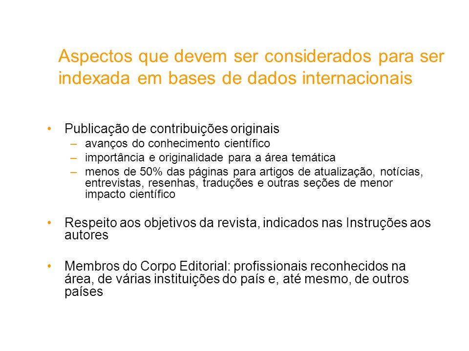 Aspectos que devem ser considerados para ser indexada em bases de dados internacionais Publicação de contribuições originais –avanços do conhecimento