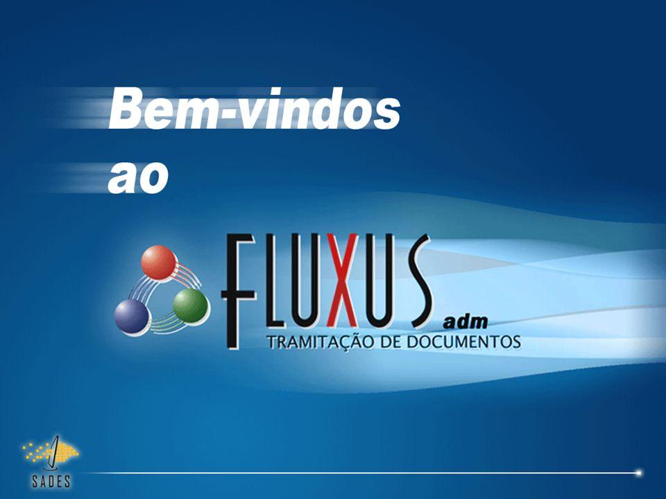 Apresentação O Fluxus adm Situação Atual Situação Futura Processo de Tramitação Como Funcionará Onde Funcionará Vantagens Estratégia de implantação Resultados esperados Aspectos Técnicos Metodologia